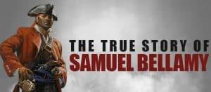 Story of Samuel Bellamy - Black Sam Bellamy
