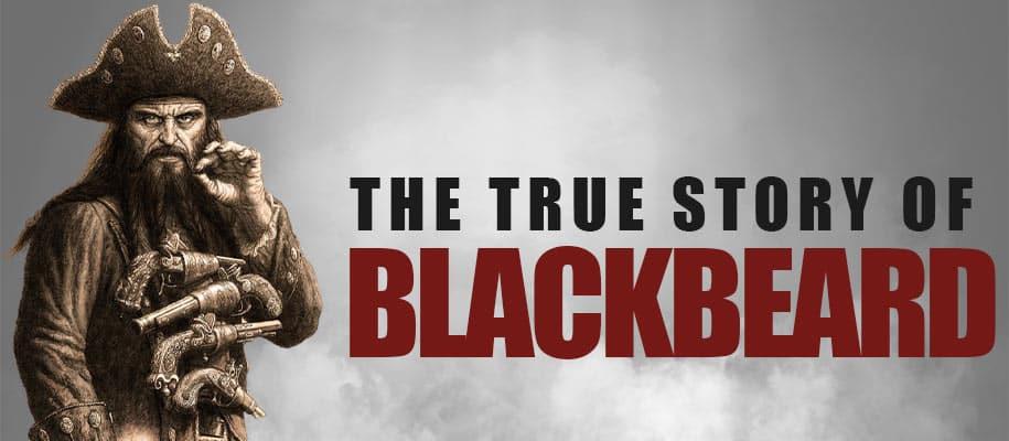 The True Story of Blackbeard